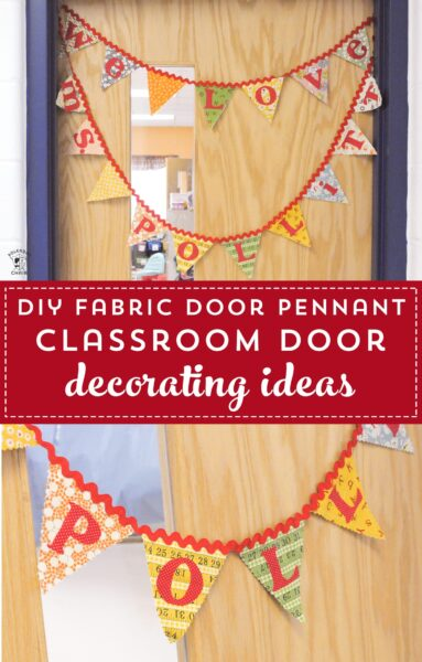 DIY Classroom Door Decorations; Cute Fabric Pennant Tutorial