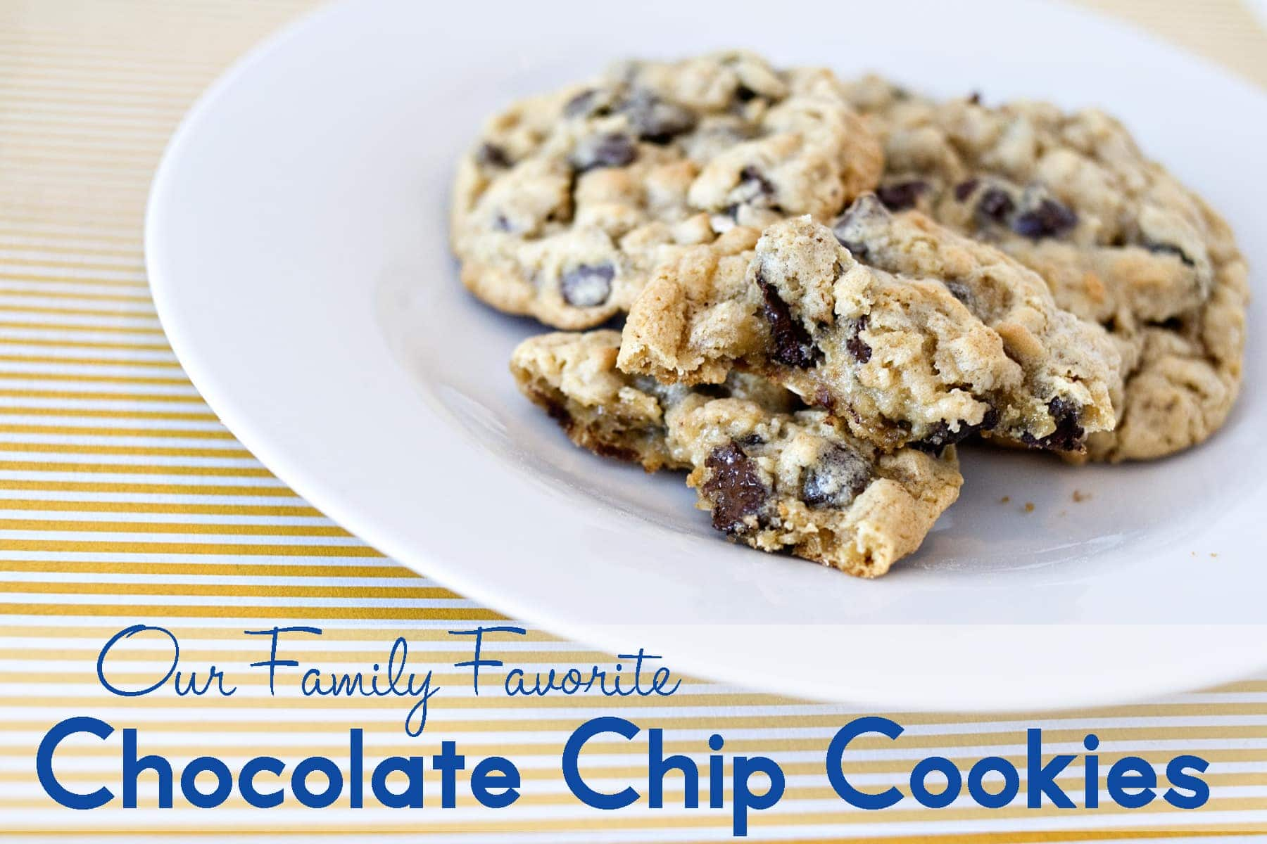 Our Family's Favorite Chocolate Chip Cookie Recipe - The ...