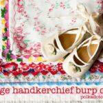 Tutorial: Vintage Hankie Burp Cloths