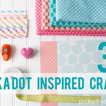 30 Polka Dot Inspired Crafts