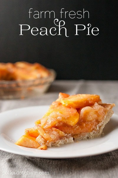 Farm Fresh Peach Pie Recipe- the Polka Dot Chair