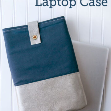 DIY Leather trimmed Laptop Case