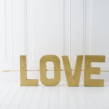 L.O.V.E. – A Valentine's Day Decoration Idea