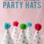 Printable Pom Pom Polka Dot Party Hats