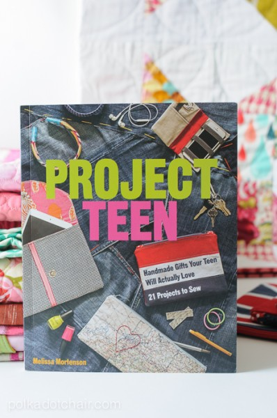 Project Teen Book by Melissa Mortenson - 21 Projects to Sew that Teens and Tweens will actually LOVE!