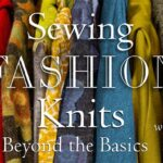 Sewing with Knit Fabrics, Craftsy Class Special