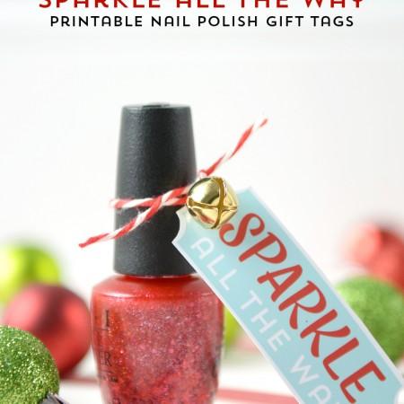 Sparkle all the way printable nail polish gift tag from polkadotchair.com