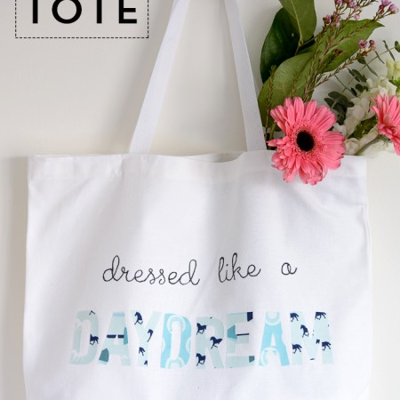 """DIY Applique Tote Bag with """"Dressed Like a Daydream"""" Quote- how cute!"""