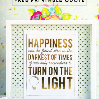 "Free Printable Quote from Harry Potter, ""Happiness can be found in the darkest of times if one only remembers to turn on the light"" ... can be used with Minc Machines to add foil."