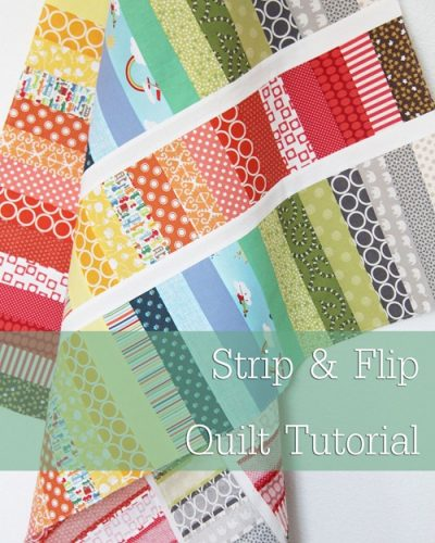Strip & Flip Quilt Tutorial