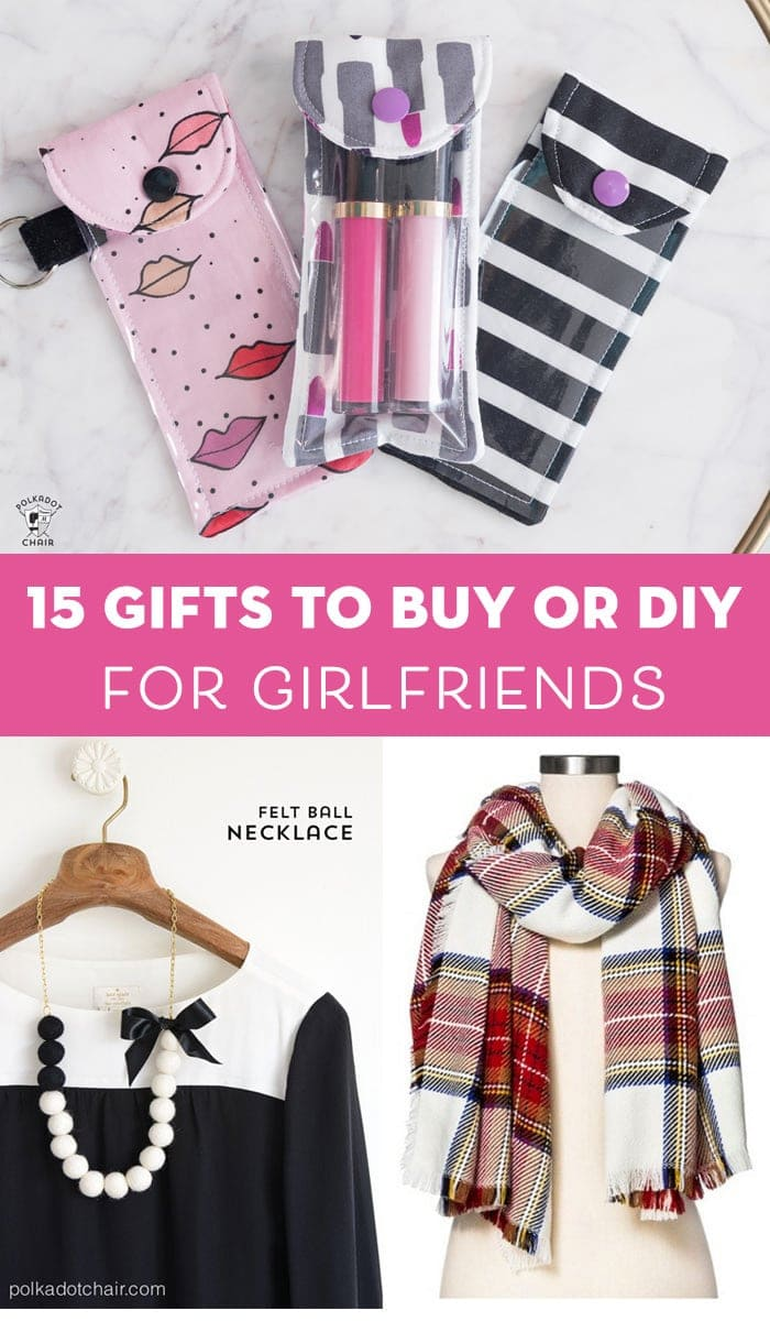 15 Gifts to Buy or DIY for Girlfriends