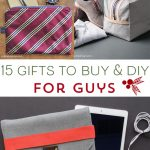 15 Great Gift Ideas for Guys that you can make yourself or buy