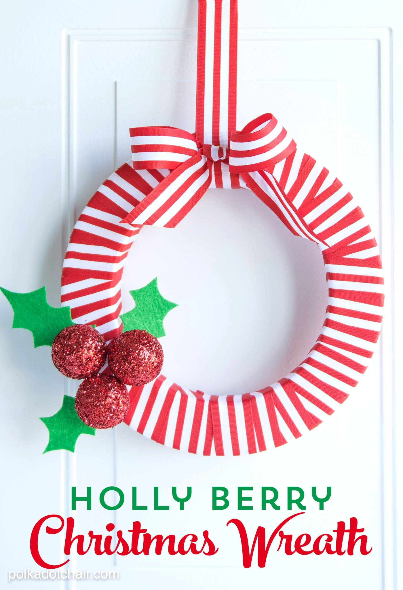 Holly Berry DIY Christmas Wreath made with ribbon, styrofoam balls, felt and glitter