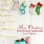 Mini Christmas Stocking Garland Tutorial