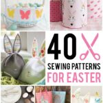 40 Easter Sewing Projects & Ideas