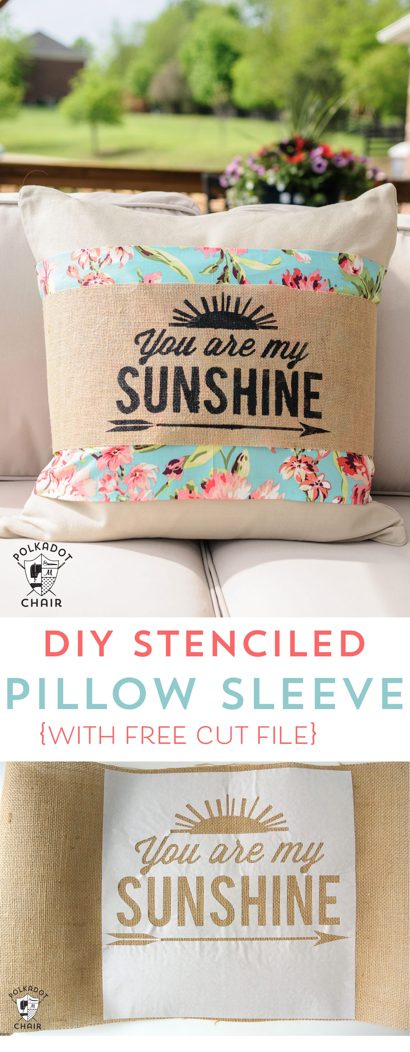 "DIY Stenciled Burlap Pillow Sleeve Tutorial; with free ""You are My Sunshine"" cut file for the Cricut or Silhouette"