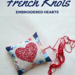 French Knots Embroidered Hearts Pincushion