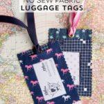 DIY Fabric Luggage Tags – No Sew!