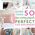 More than 50 Fun Beginner Sewing Projects