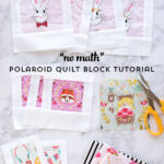 "How to make ""No Math"" Polaroid Quilt Blocks"