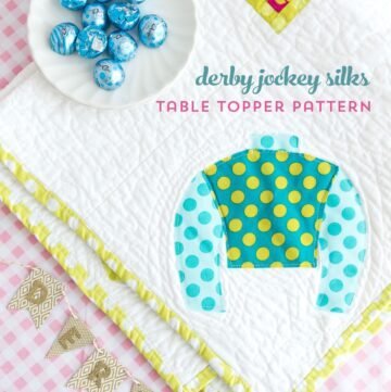 Jockey Silks Table Topper Pattern; A DIY Derby Project
