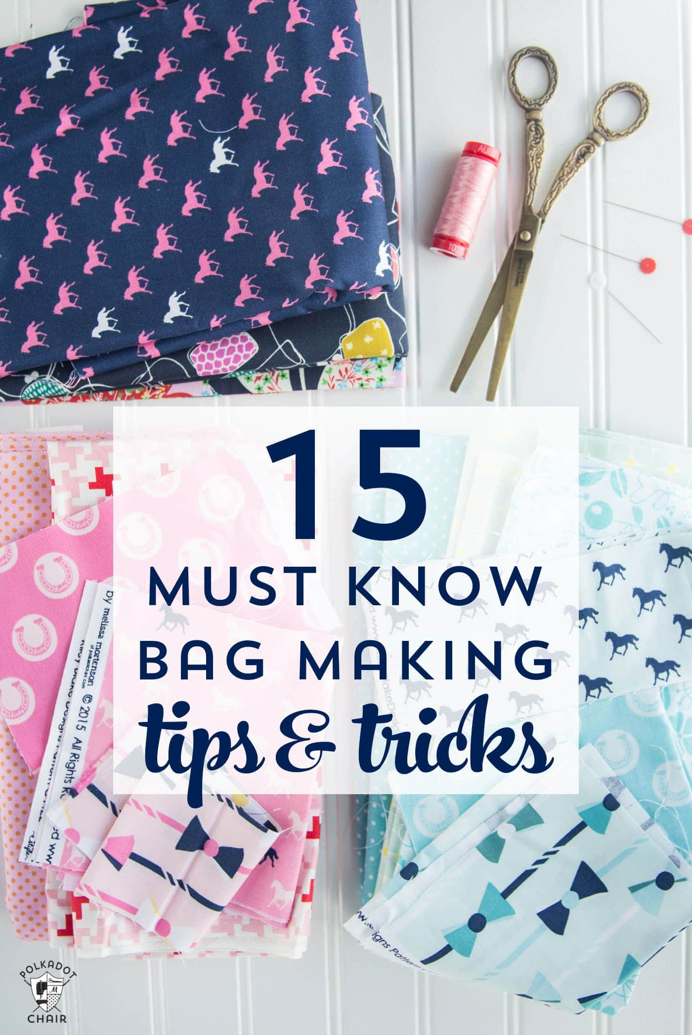15 Must Know Bag Making Tips and Tricks