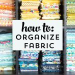 5 Clever Tips to Organize Your Fabric Stash