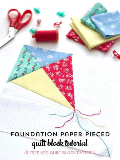 Foundation Paper Piecing Tutorial for Beginners with Free Kite Paper Piecing Pattern