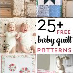 More than 25 free baby quilt patterns. Learn how to make a baby quilt with one of these easy quilt tutorials. #babyquilt #freequiltpattern #babyquilts #babyQuiltpatterns