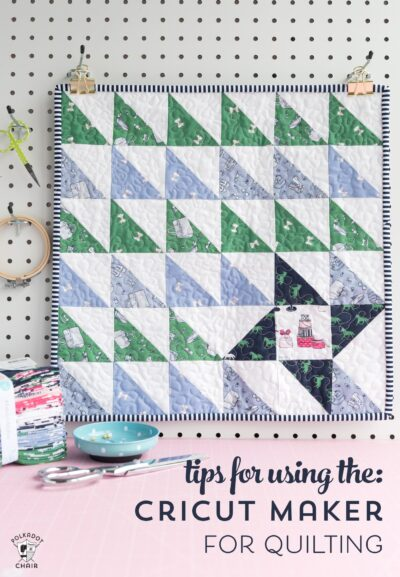 Tips and Tricks for using the Cricut Maker for Quilting & Free Mini Quilt Pattern