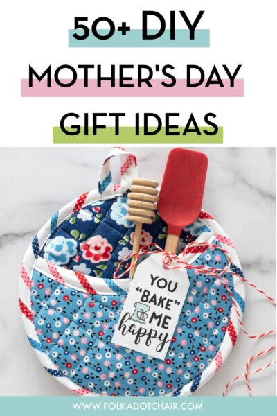 50 DIY Mother's Day Gift Ideas