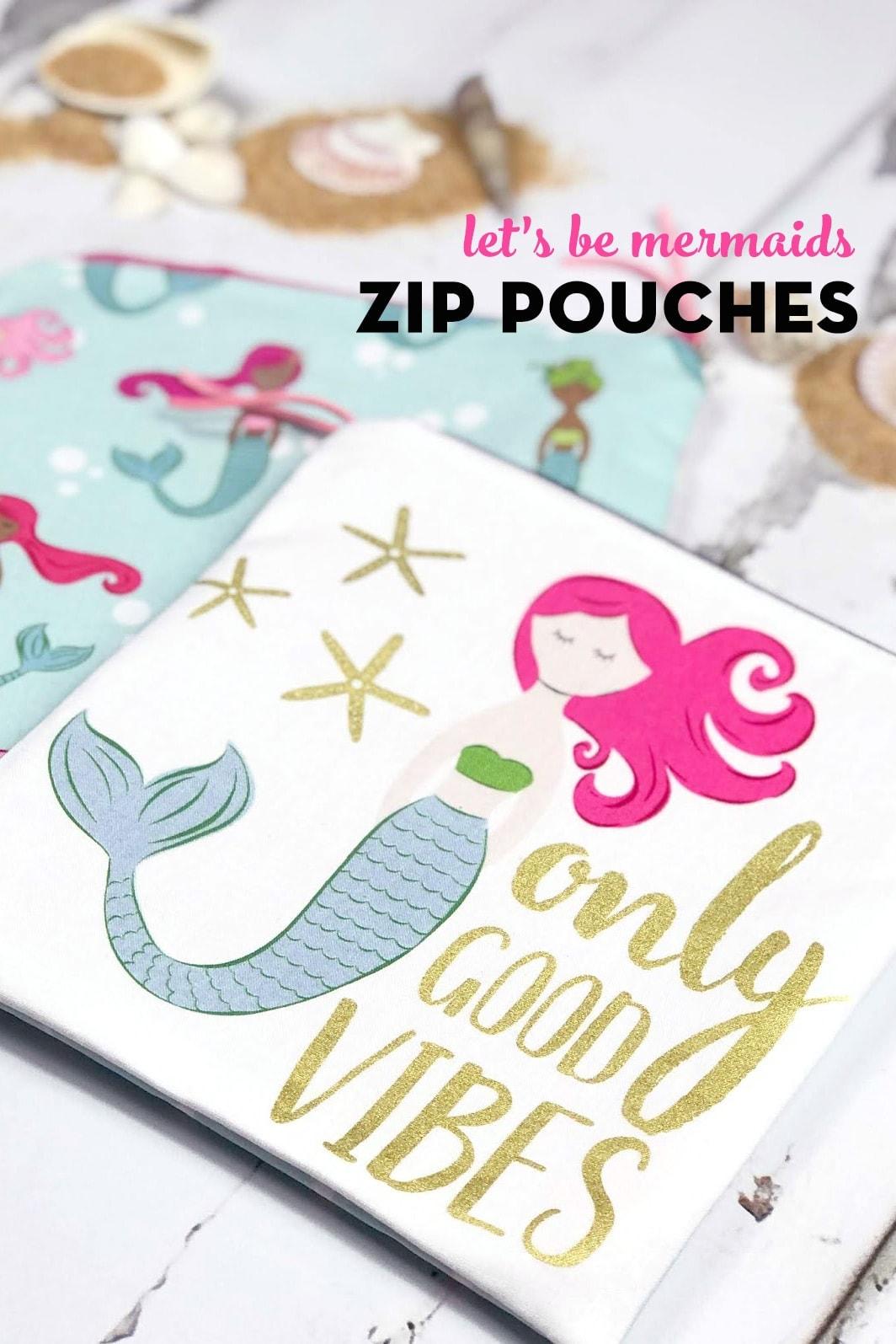 Let's Be Mermaids Zip Bags