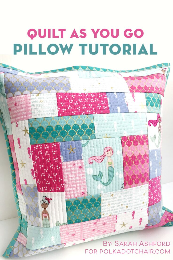 How to Make a Patchwork Pillow using Quilt As You Go Method