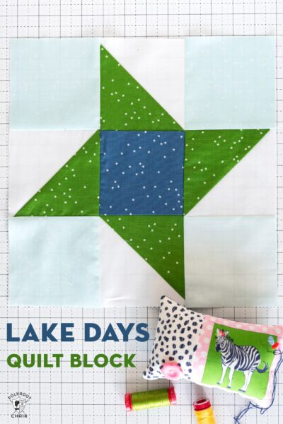 The Lake Days Quilt Block; Block Two in the Just For Fun Quilt Block Series