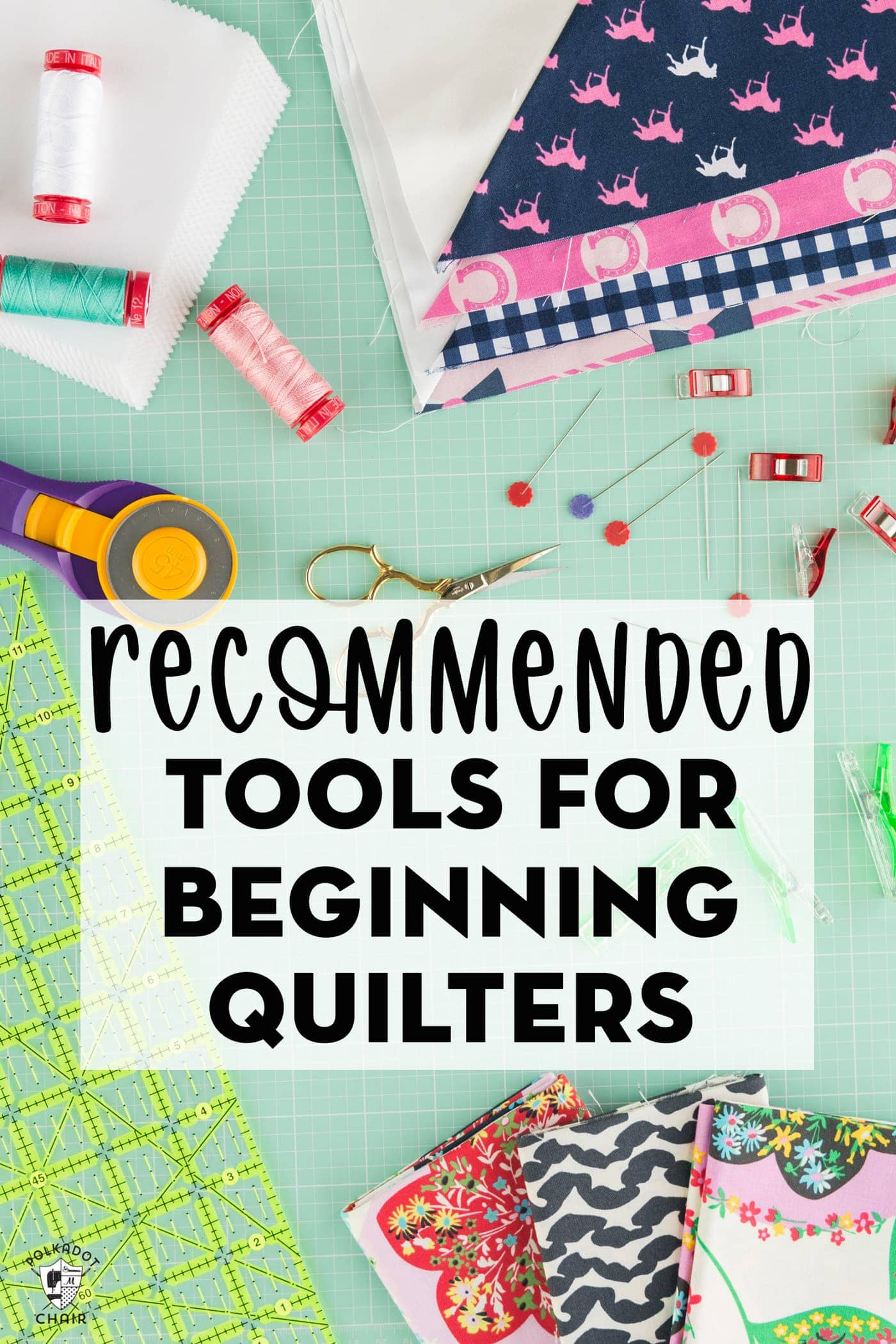 Quilting For Beginners Recommended Supplies The Polka Dot Chair