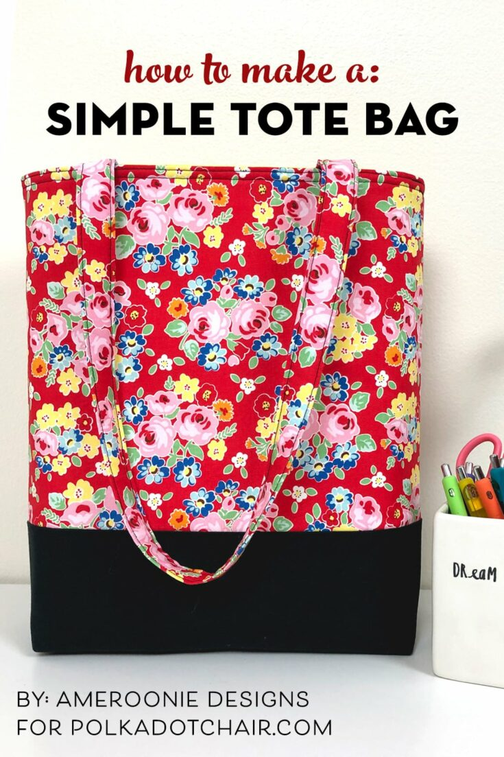 Learn How to Make a Bag; A Simple Tote Bag Pattern