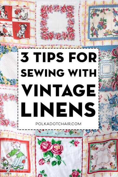 3 Tips for Sewing with Vintage Linens