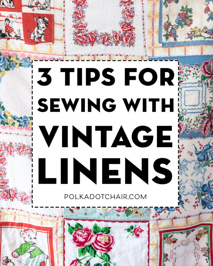 Tips for Sewing with Vintage Linens
