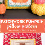 Patchwork Pumpkin Pillow on table decorated for Fall with fabric pumpkins
